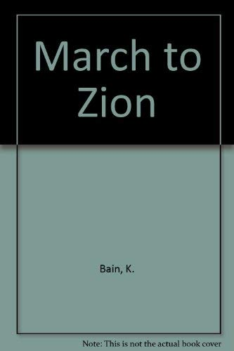 The March to Zion: United States Policy: Kenneth Ray Bain