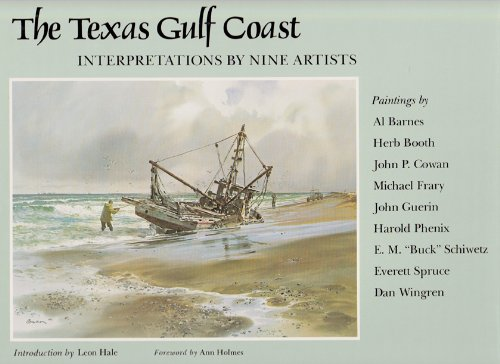 The Texas Gulf Coast: Interpretations by Nine Artists (Signed by Hale and six of the artists): Hale...