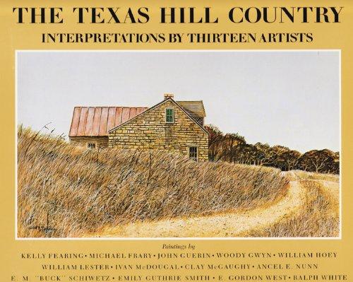 9780890961162: The Texas Hill Country: Interpretations by Thirteen Artists (Joe and Betty Moore Texas Art Series)