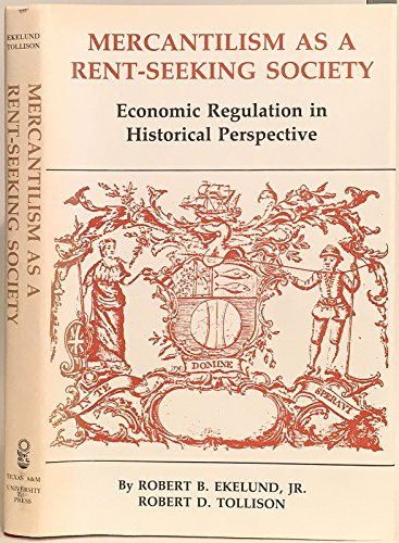 9780890961209: Mercantilism As a Rent-Seeking Society: Economic Regulation in Historical Perspective