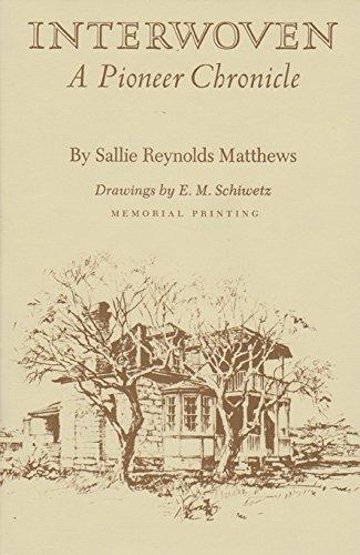 Interwoven: A Pioneer Chronicle (Revised: 4th Edition): Sallie Reynolds Matthews