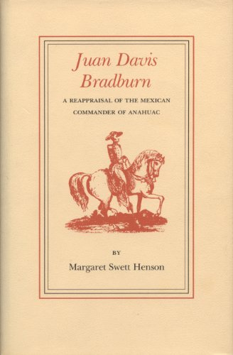 9780890961353: Juan Davis Bradburn: A Reappraisal of the Mexican Commander of Anahuac (Elma Dill Russell Spencer Series in the West and Southwest)