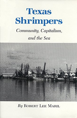 9780890961476: Texas Shrimpers: Community, Capitalism, and the Sea