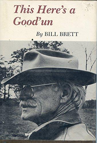 This Here's a Good'un: Brett, Bill