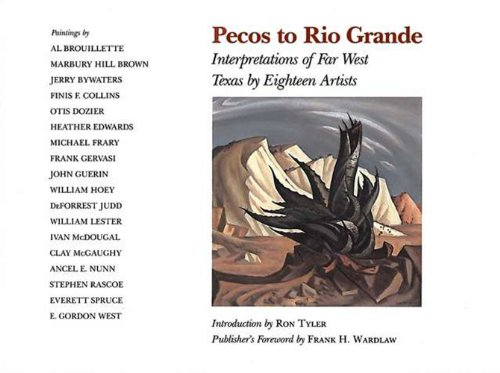 PECOS TO RIO GRANDE: Interpretations of Far: Tyler, Ron &