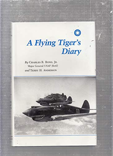 A FLYING TIGER'S DIARY (THE CENTENNIAL SERIES OF THE ASSOCIATION OF FORMER STUDENTS OF TEXAS A...