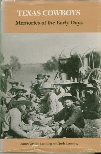Texas Cowboys: Memories of the Early Days.: LANNING, Jim, and LANNING, Judy (editors).