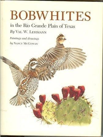 Bobwhites in the Rio Grande Plain of Texas: Lehmann, Valgene Williams