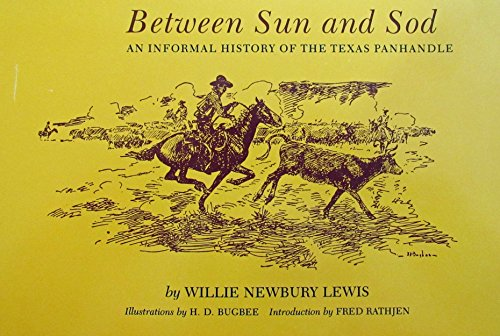 Between Sun and Sod: An Informal History: Willie Newbury Lewis