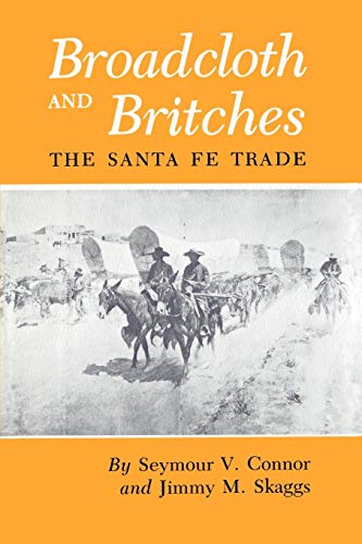 9780890961919: Broadcloth and Britches: The Santa Fe Trade