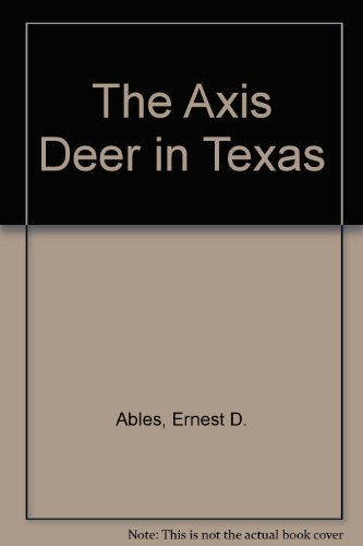 The Axis Deer in Texas: Ables, Ernest D.