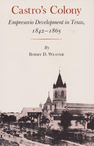 9780890962107: Castro's Colony: Empresario Development in Texas, 1842-1865