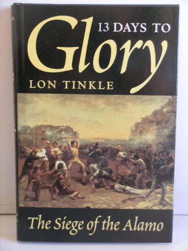 9780890962381: 13 Days to Glory: The Siege of the Alamo (Southwest Landmark)