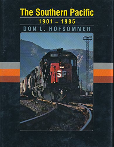 9780890962466: The Southern Pacific: 1901-1985
