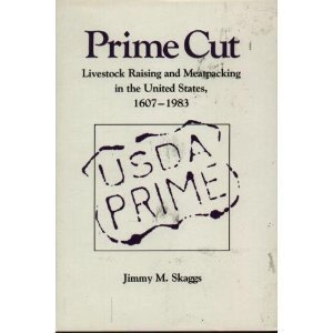 9780890962497: Prime Cut: Livestock Raising and Meatpacking in the United States, 1607-1983
