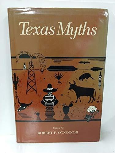 Texas Myths: O'Connor, Robert (ed.)