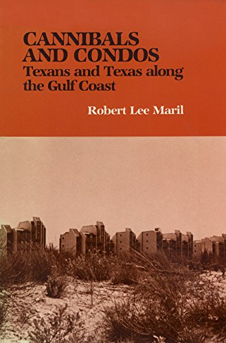 Cannibals and Condos: Texans and Texas along the Gulf Coast