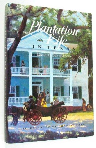 Plantation Life in Texas: Silverthorne, Elizabeth