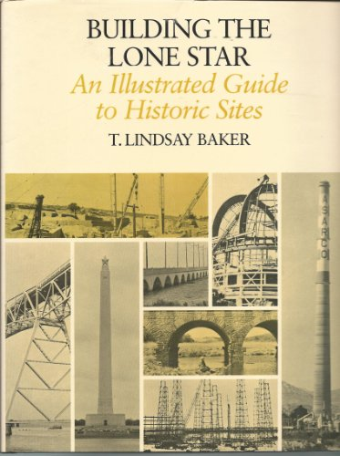 9780890962893: Building the Lone Star: An Illustrated Guide to Historic Sites