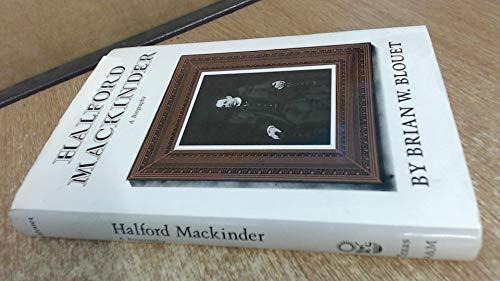 9780890962923: Halford Mackinder: A Biography