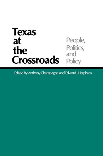 2 book lot: Texas at the Crossroads: Anthony Champagne and