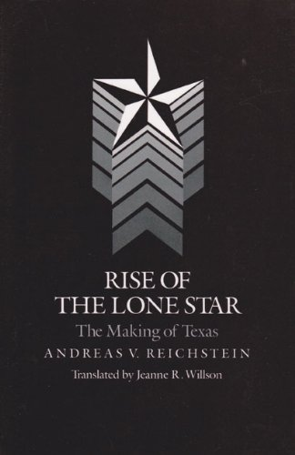 9780890963180: Rise of the Lone Star: The Making of Texas