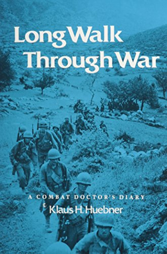 9780890963203: Long Walk through War: A Combat Doctor's Diary (Texas A&m University Military History Series)