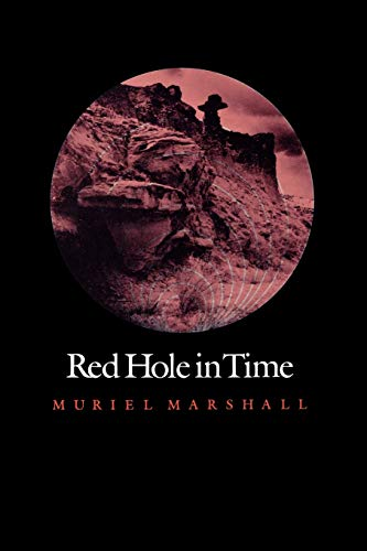 Red Hole in Time (Elma Dill Russell Spencer Series in the West and Southwest): Marshall, Muriel