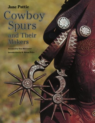 Cowboy Spurs and Their Makers (Centennial Series of the Association of Former Students, Texas A&amp...