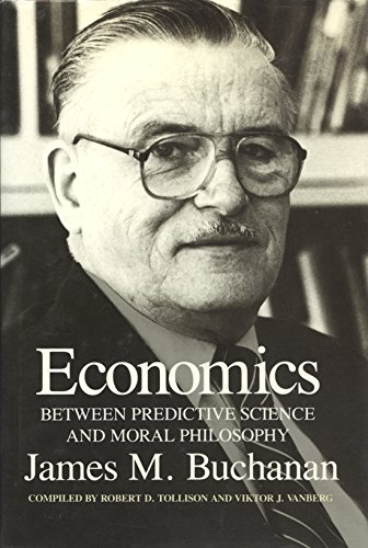 Economics: Between Predictive Science and Moral Philosophy (Texas A&M University Economics Series 7)