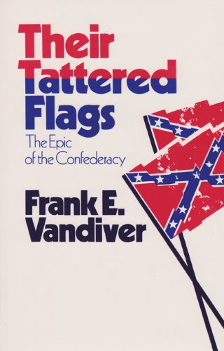 9780890963555: Their Tattered Flags: The Epic of the Confederacy (Williams-Ford Texas A&M University Military History Series)