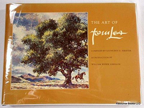 The Art of Tom Lea: Lea, Tom ; Compiled By Kathleen G. Hjerter