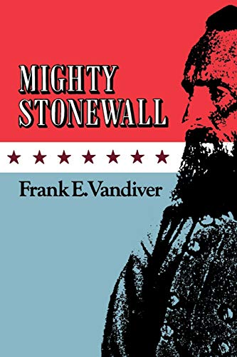 Mighty Stonewall (Volume 9) (Williams-Ford Texas A&M: Frank E. Vandiver