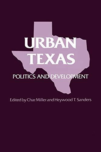 9780890963975: Urban Texas: Politics and Development (TEXAS A AND M SOUTHWESTERN STUDIES)