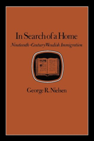 9780890964002: In Search of a Home: Nineteenth Century Wendish Immigration