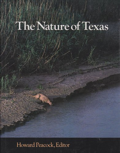 9780890964026: The Nature of Texas: A Feast of Native Beauty from Texas Highways Magazine (Louise Lindsey Merrick Natural Environment Series)