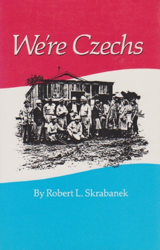 9780890964132: We're Czechs (Centennial Series of the Association of Former Students, Texas A&M University)