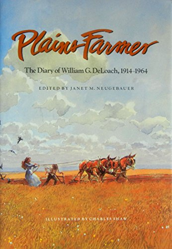 9780890964224: Plains Farmer: The Diary of William G. Deloach, 1914-1964 (Clayton Wheat Williams Texas Life Series)
