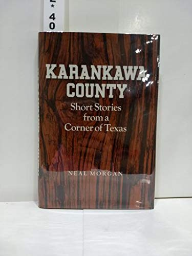 Karankawa County: Short Stories from a Corner of Texas