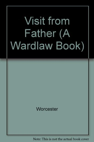 A Visit from Father: And Other tales of the Mojave: Worcester, Don