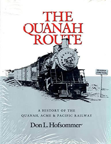9780890964378: Quanah Route: A History of the Quanah, Acme, & Pacific Railway