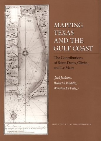 9780890964392: Mapping Texas and the Gulf Coast: The Contributions of Saint Denis, Olivan, and Le Maire