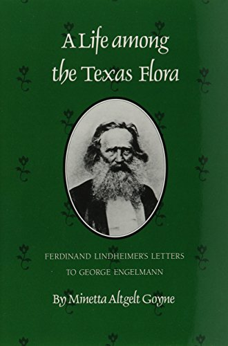 9780890964576: Life Among the Texas Flora: Ferdinand Lindheimer's Letters to George Engelmann