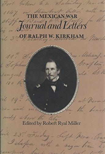 9780890964637: The Mexican War Journal and Letters of Ralph W. Kirkham (Essays on the American West)