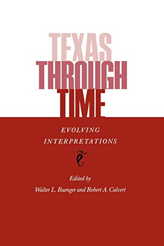 9780890964682: Texas Through Time: Evolving Interpretations
