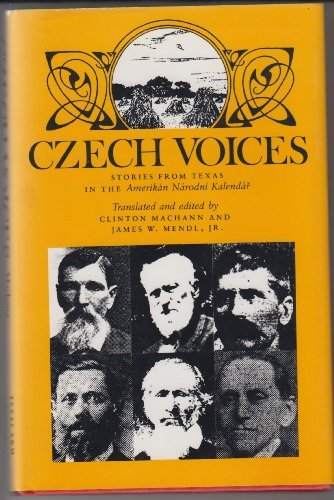 9780890964712: Czech Voices: Stories from Texas in the Amerik'an N'Arodni Kalend'Ar (CENTENNIAL SERIES OF THE ASSOCIATION OF FORMER STUDENTS, TEXAS A & M UNIVERSITY)