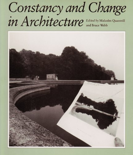 Constancy and Change in Architecture.: Malcolm Quantrill and Bruce Webb.