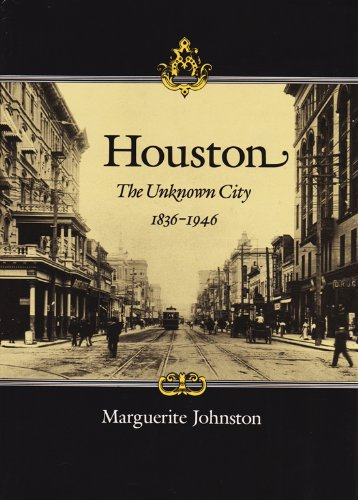 Houston: The Unknown City, 1836-1946