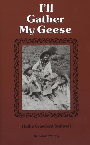 I'll Gather My Geese: Stillwell, Hallie Crawford