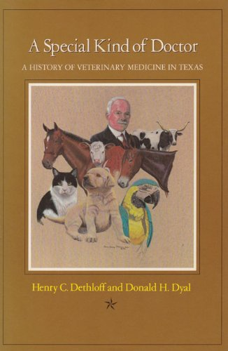 9780890964835: A Special Kind of Doctor: A History of Veterinary Medicine in Texas